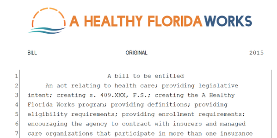 A Healthy Florida Works is looking for a sponsor for its bill toward Medicaid expansion.