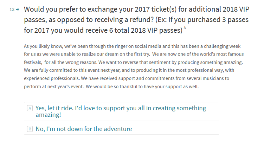 The Fyre Festival is offering its ticket buyers the option of receiving extra VIP passes to its 2018 festival, instead of receiving a refund.