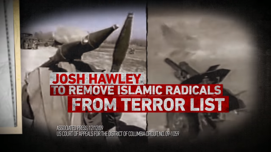 """Text reading """"Josh Hawley: To remove Islamic radicals from terror list"""" over images of bombs."""