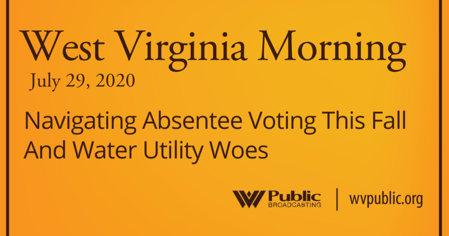 072920 Navigating Absentee Voting This Fall And Water Utility Woes