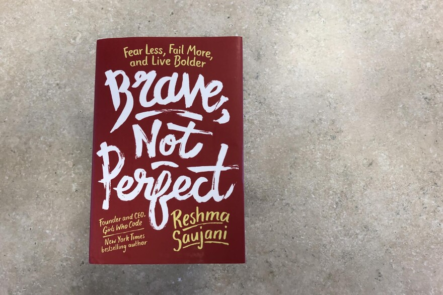 """Brave, Not Perfect,"" by Reshma Saujani. (Alex Schroeder/On Point)"