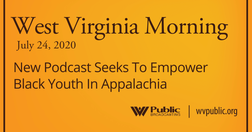 072420 New Podcast Seeks To Empower Black Youth In Appalachia