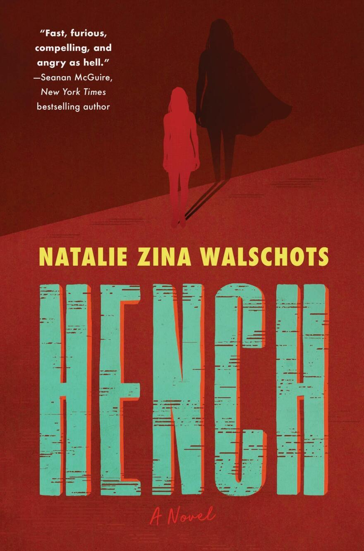Hench, by Natalie Zina Walschots