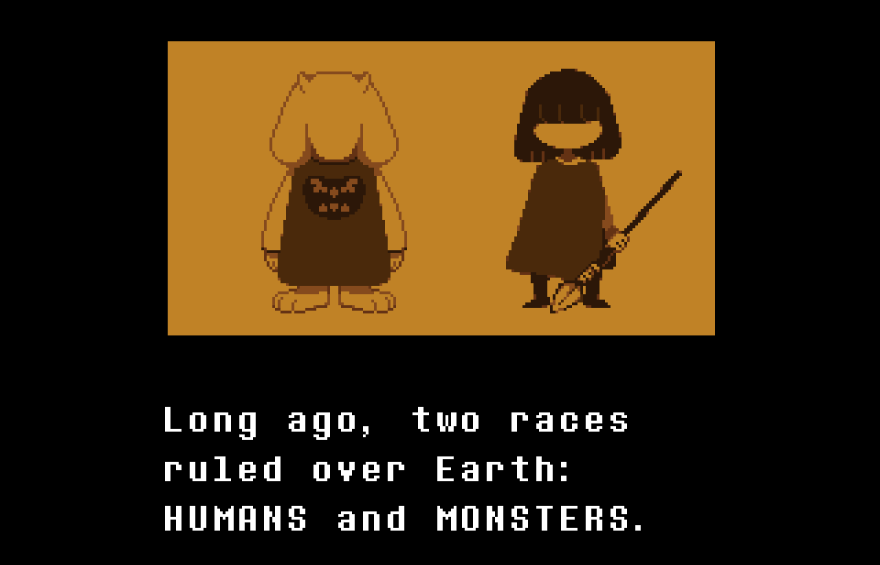 In <em>Undertale</em>, you play as a little girl who falls into a pit of monsters.
