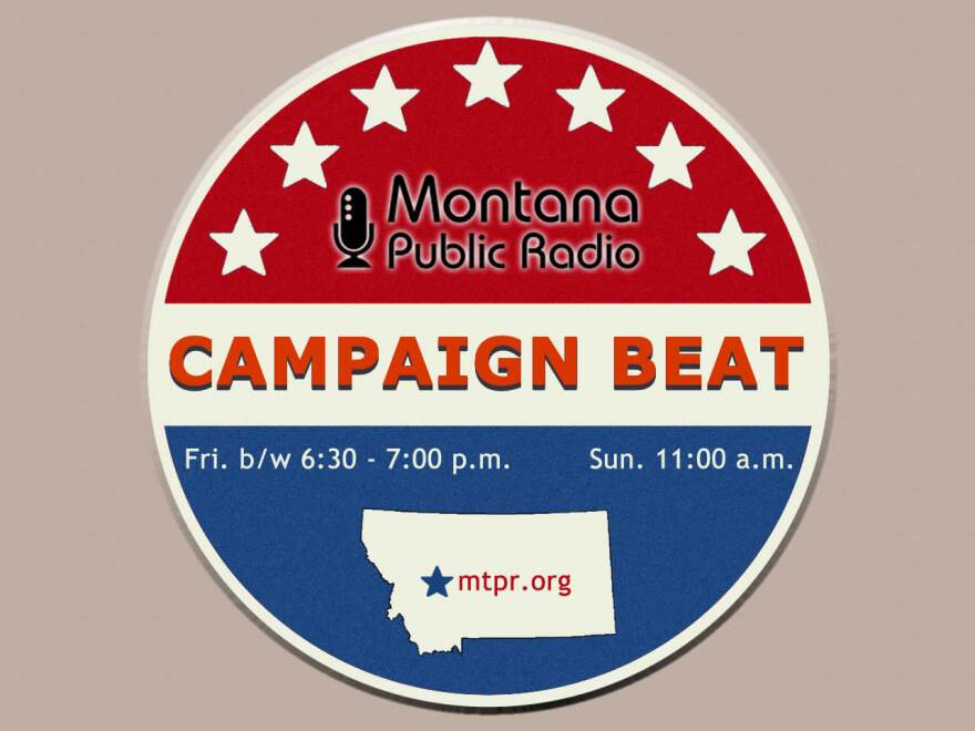"""""""Campaign Beat"""" MTPR's weekly political analysis program."""
