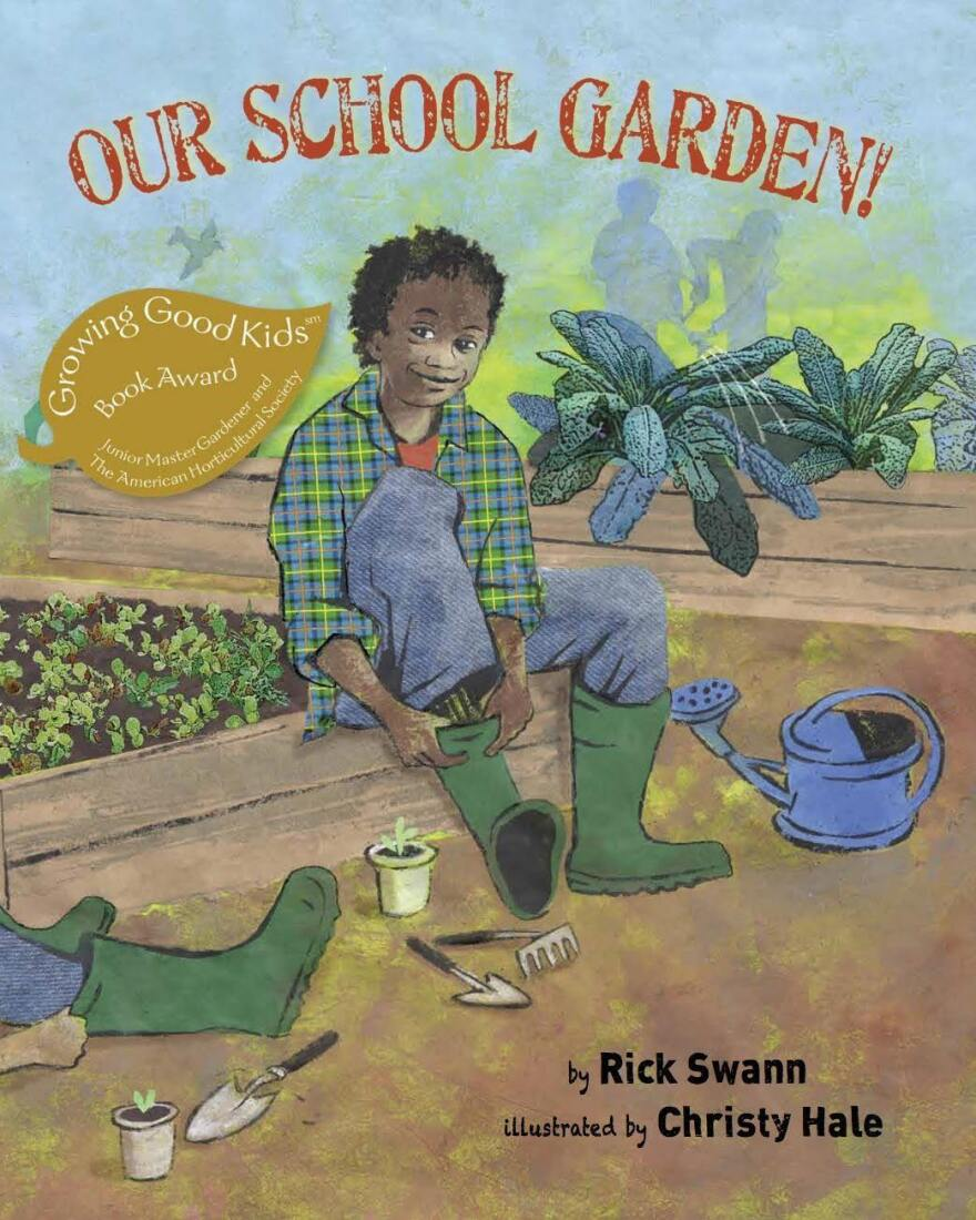 <em>Our School Garden!</em> by Rick Swann and Christy Hale