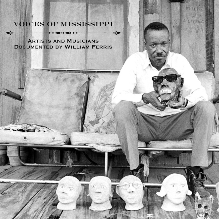 <em>Voices of Mississippi: Artists and Musicians Documented by William Ferris </em>is out now.