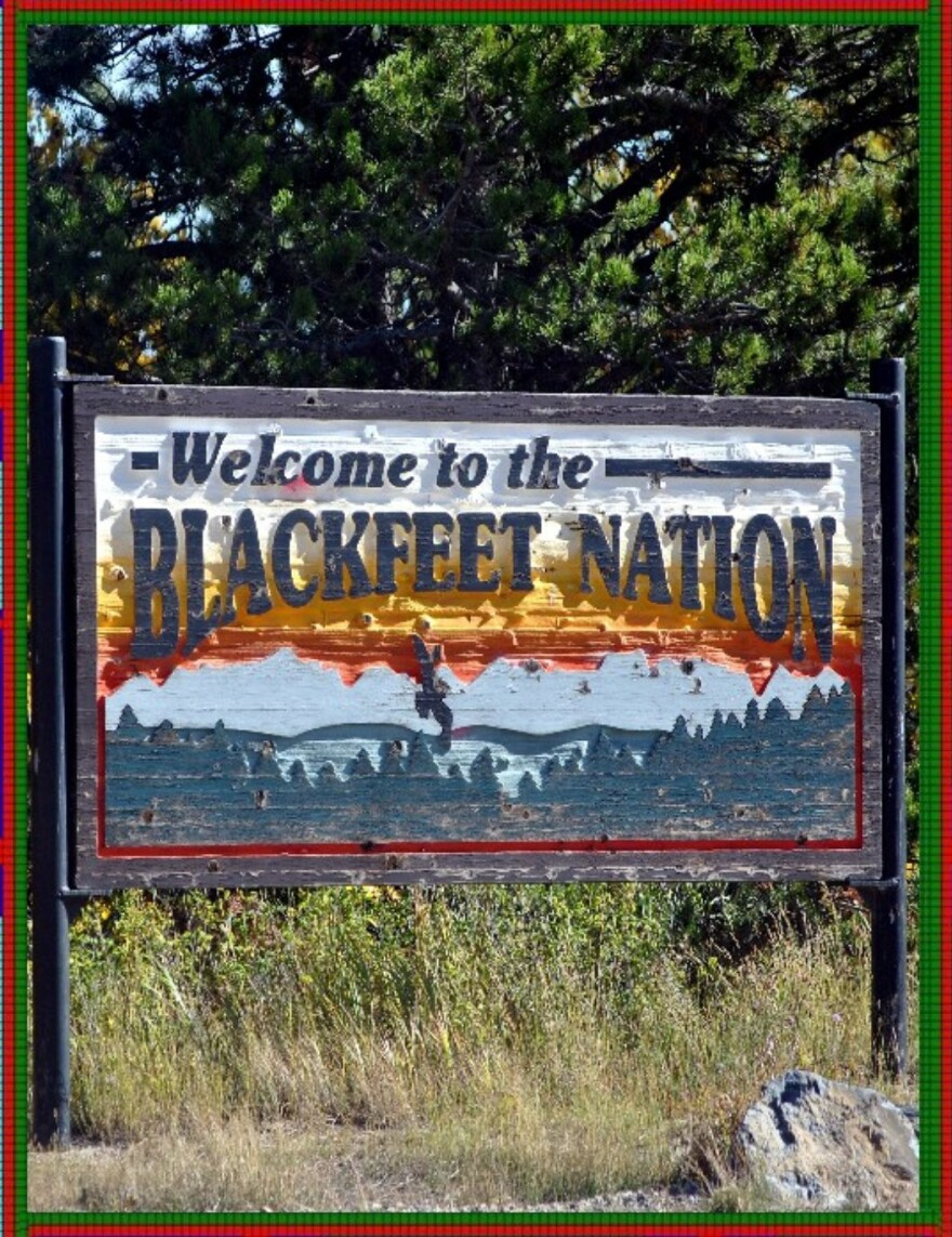A photo taken on September 28, 2010 of the Blackfeet Nation Tribe sign