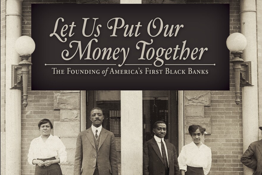 Let Us Put Our Money Together was published by the Federal Reserve Bank of Kansas City to tell the history of the first black banks in America, including the failure of Freedman's Bank.