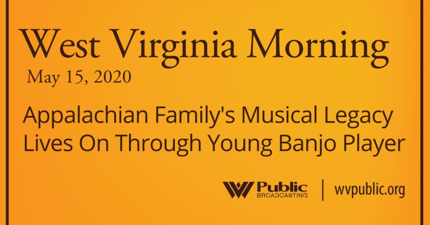 051520 Appalachian Family's Musical Legacy Lives On Through Young Banjo Player