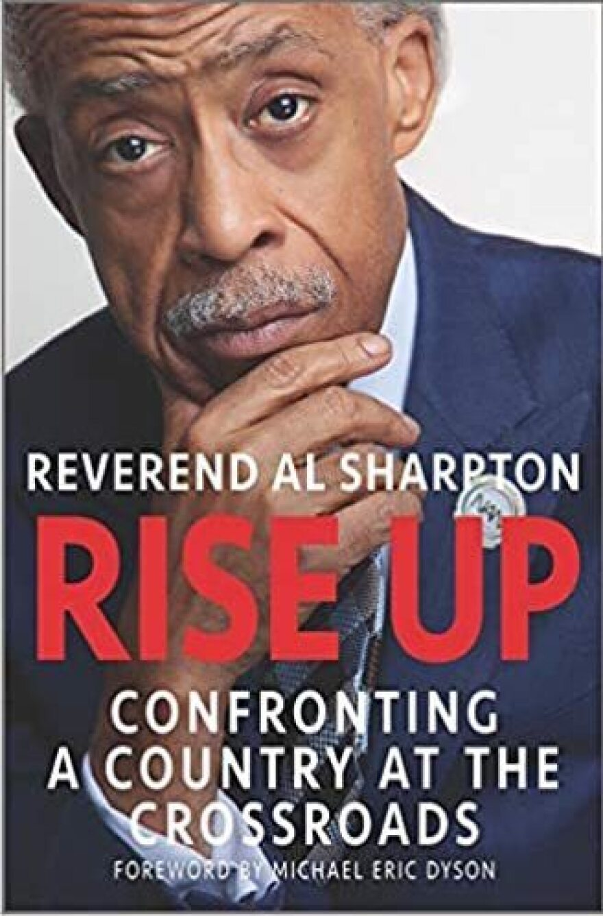 <em>Rise Up: Confronting a Country at the Crossroads,</em> by Al Sharpton