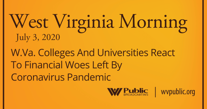 070320 W.Va. Colleges And Universities React To Financial Woes Left By Coronavirus Pandemic