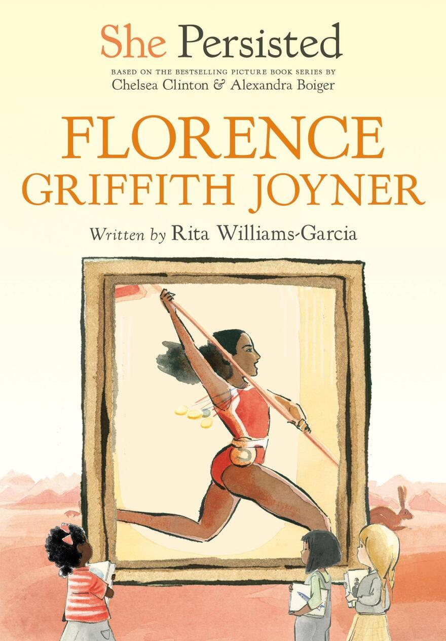 She Persisted: Florence Griffith-Joyner, by Rita Williams-Garcia