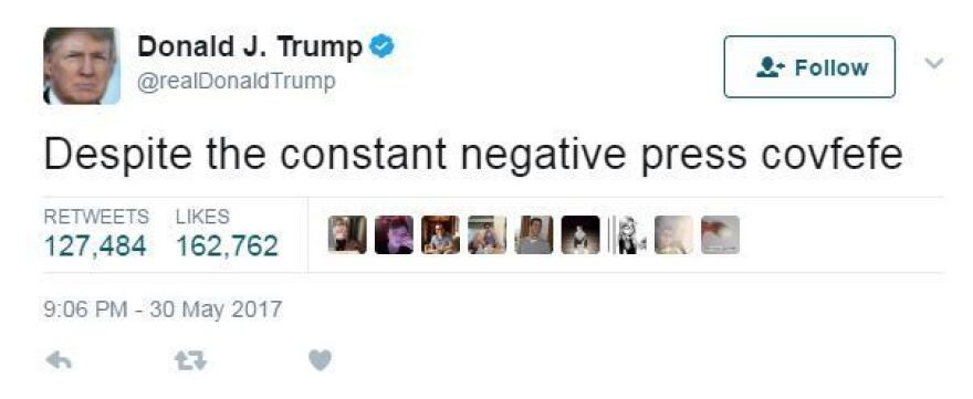 """A tweet by President Trump caused a stir with its mention of """"negative press covfefe."""""""