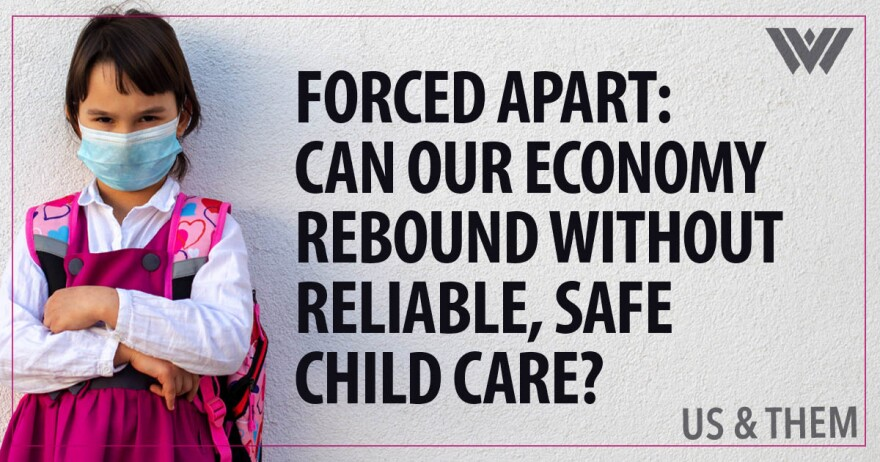 A child in a mask stands against a stucco wall. Text reads FORCED APART: CAN OUR ECONOMY REBOUND WITHOUT  RELIABLE, SAFE CHILD CARE?