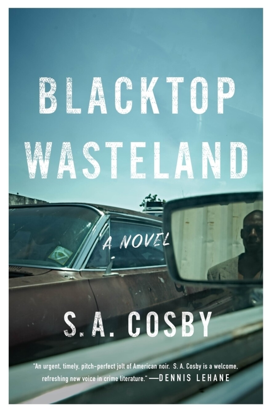 Blacktop Wastelad, by S. A. Cosby