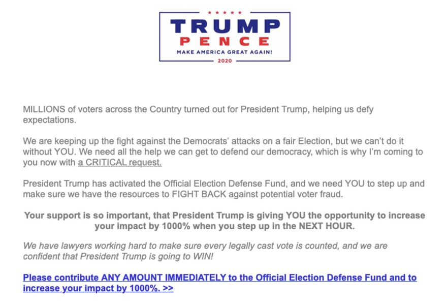 "The Trump campaign has been emailing supporters asking them to contribute to ""fight back against potential voter fraud."""