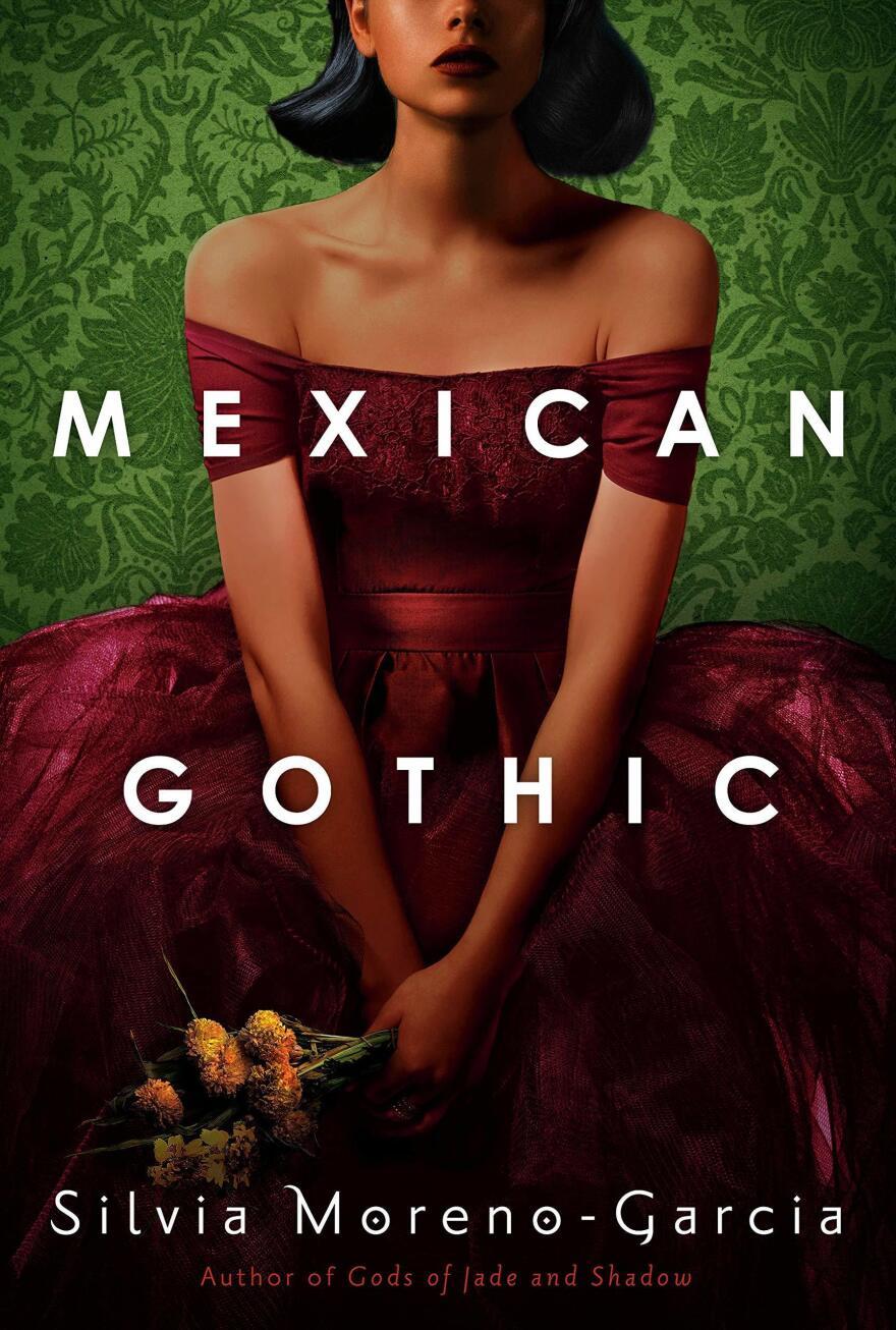 <em>Mexican Gothic</em>, by Silvia Moreno-Garcia