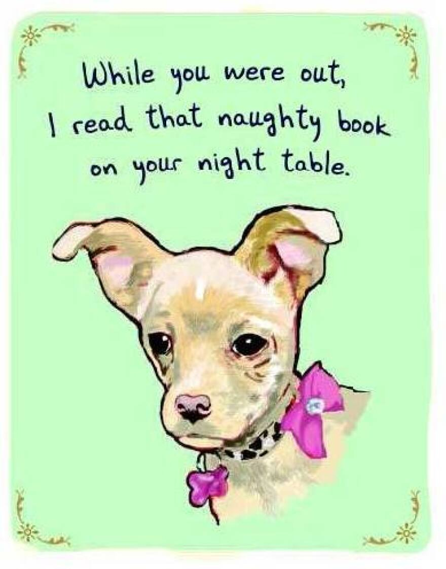 """A dog under a caption reading """"while you were out, I read that naughty book on your night table."""""""