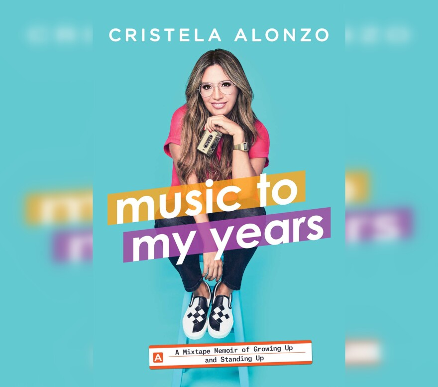 Book cover art for 'Music To My Years: A Mixtape Memoir of Growing Up and Standing Up' by Cristela Alonzo.