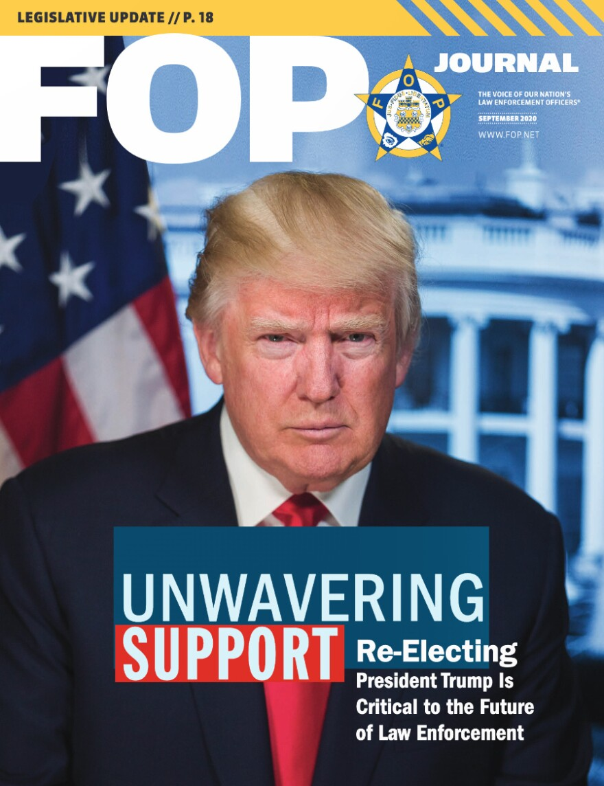 The September issue of the Fraternal Order of Police Journal featured the president on its cover. The FOP endorsed both of Trump's presidential campaigns.