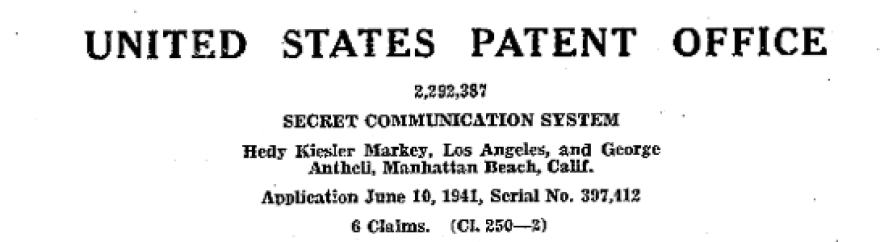 U.S. Patent #2,292,387 for the Secret Communication System filed under Hedy Kiesler Markey.