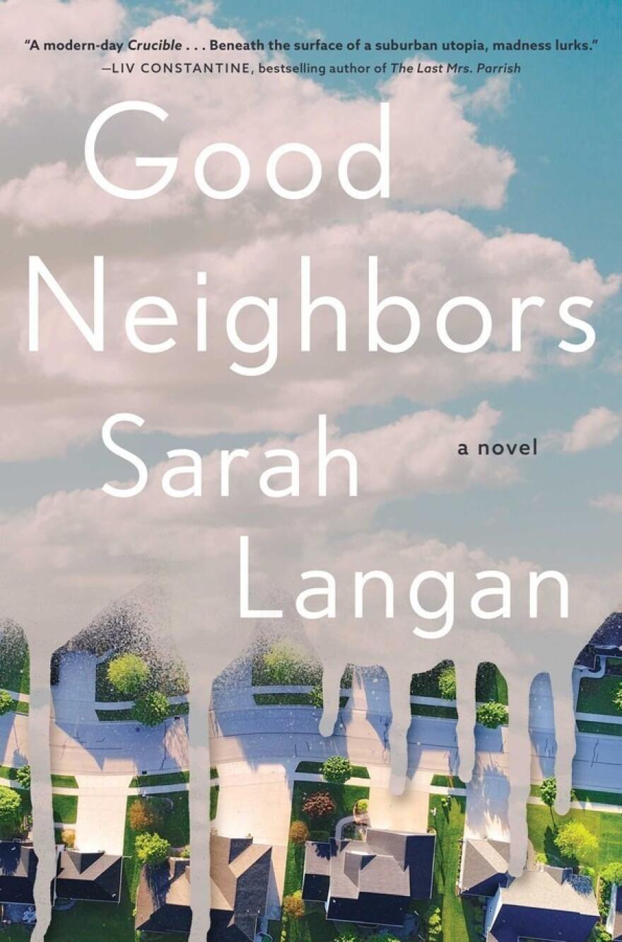 Good Neighbors, by Sarah Langan