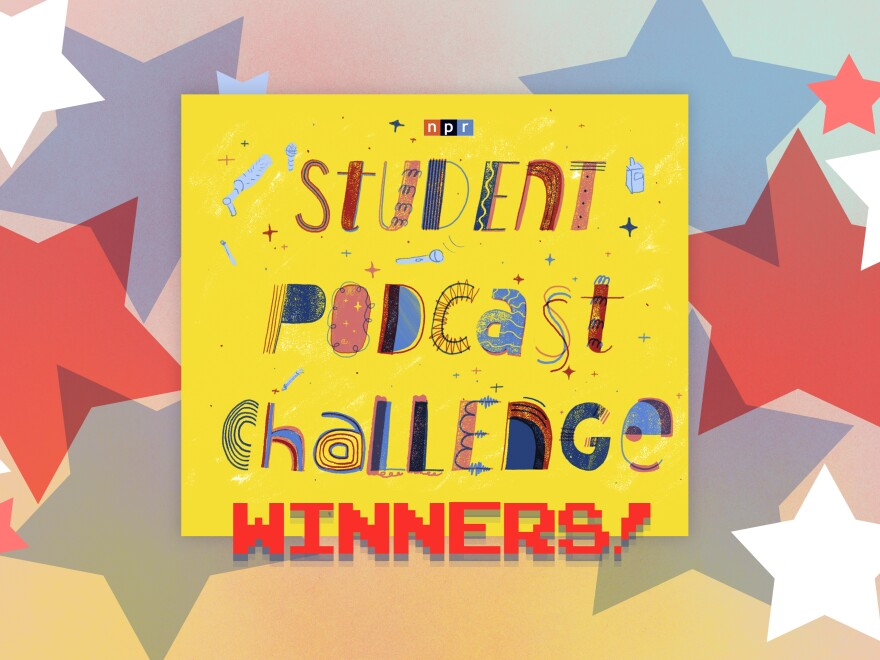 Announcing the winners of the first-ever NPR Student Podcast Challenge.