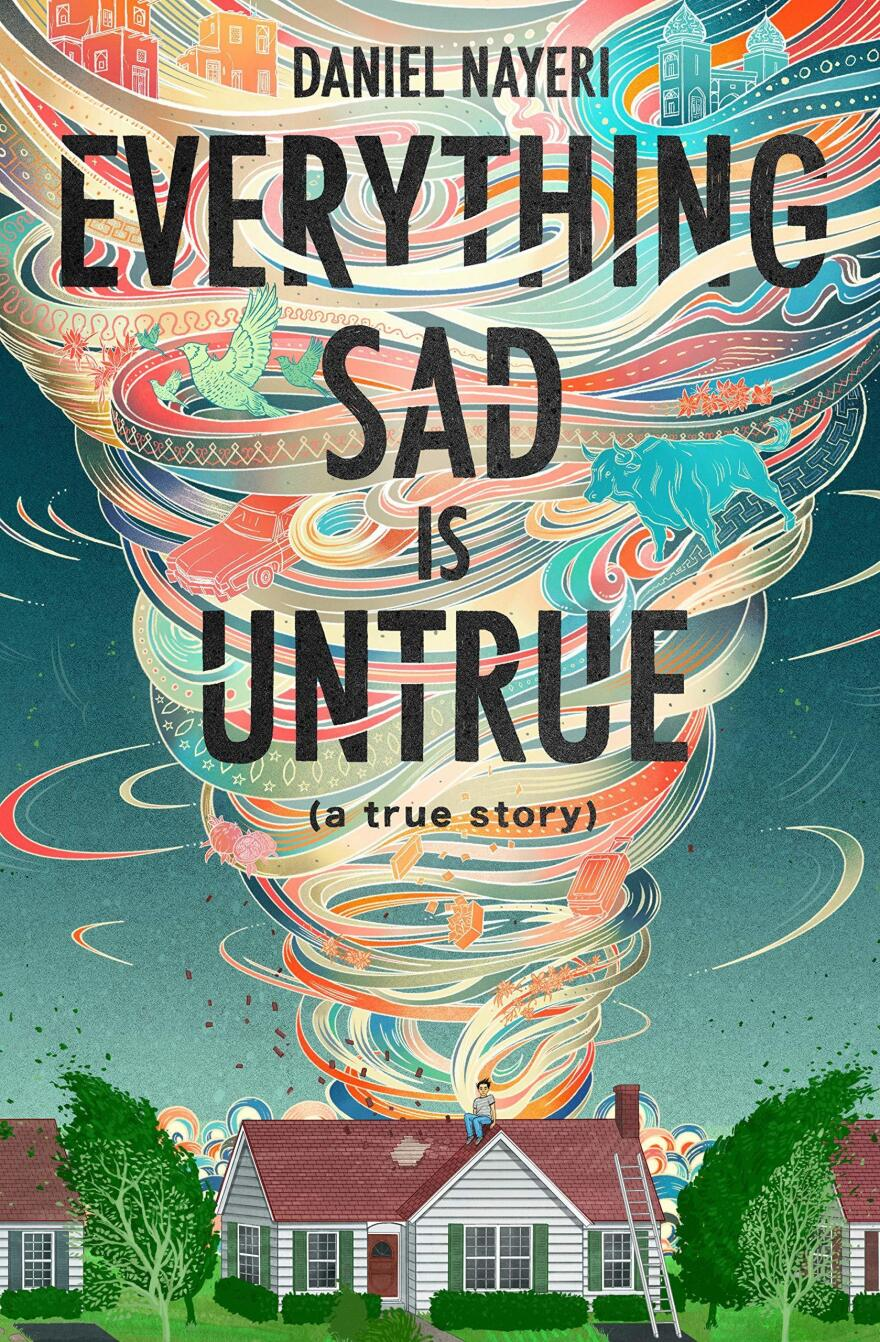 Everything Sad is Untrue, by Daniel Nayeri