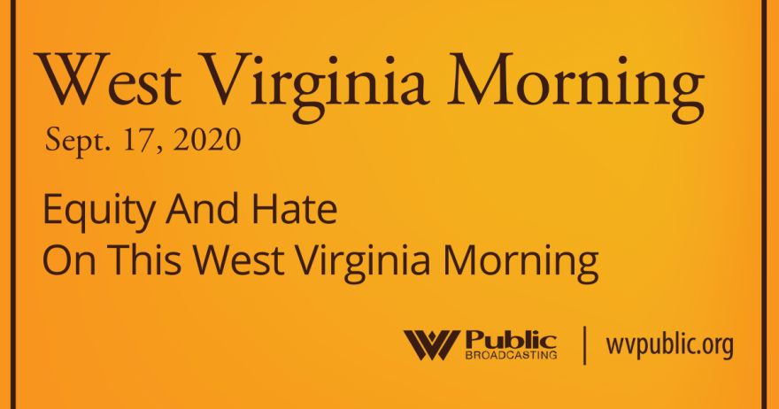 091720 Equity And Hate On This West Virginia Morning