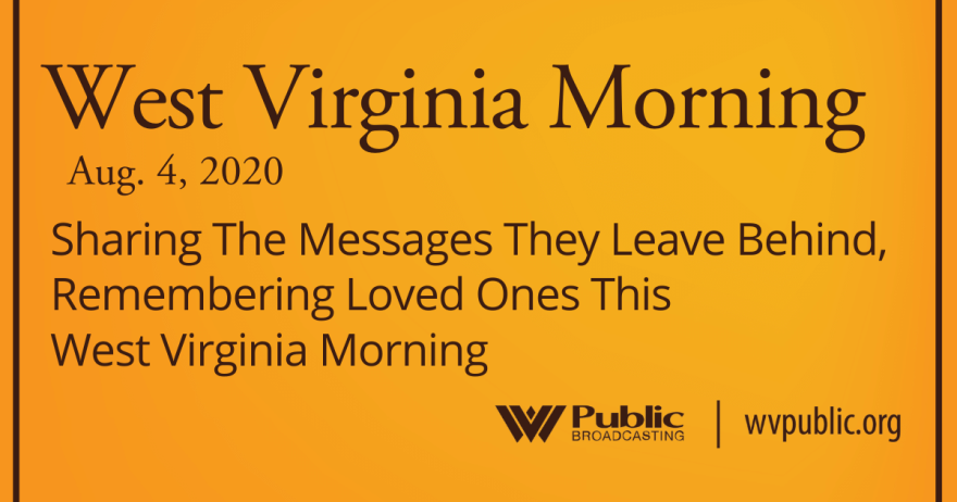 080420 Sharing The Messages They Leave Behind, Remembering Loved Ones This West Virginia Morning