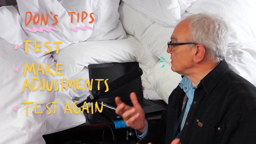 Don's tips to making a pillow fort: Test, make adjustments and test again.