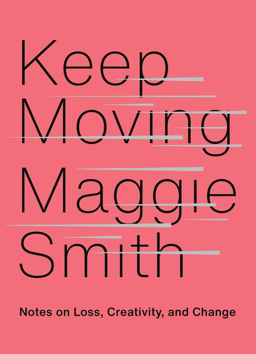 <em>Keep Moving</em>, by Maggie Smith