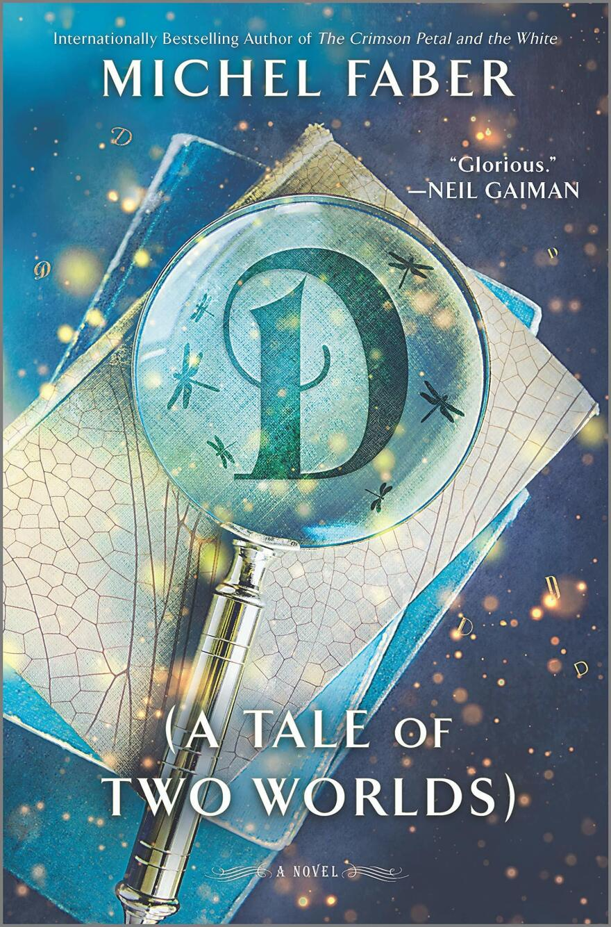 D (A Tale of Two Worlds), by Michel Faber