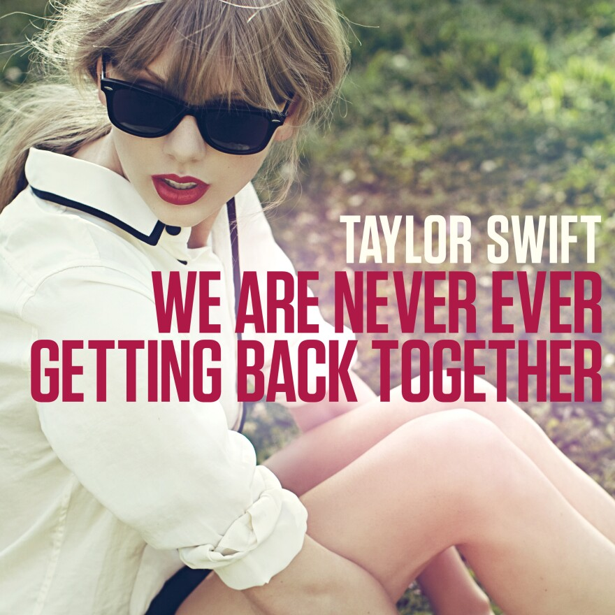 """Taylor Swift's new single, """"We Are Never Ever Getting Back Together."""""""