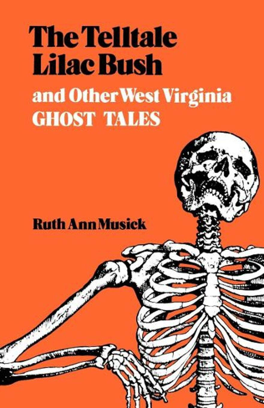 The Telltale Lilac Bush and other West Virginia Ghost Tales by Ruth Ann Musick