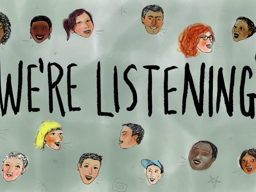 We're listening.