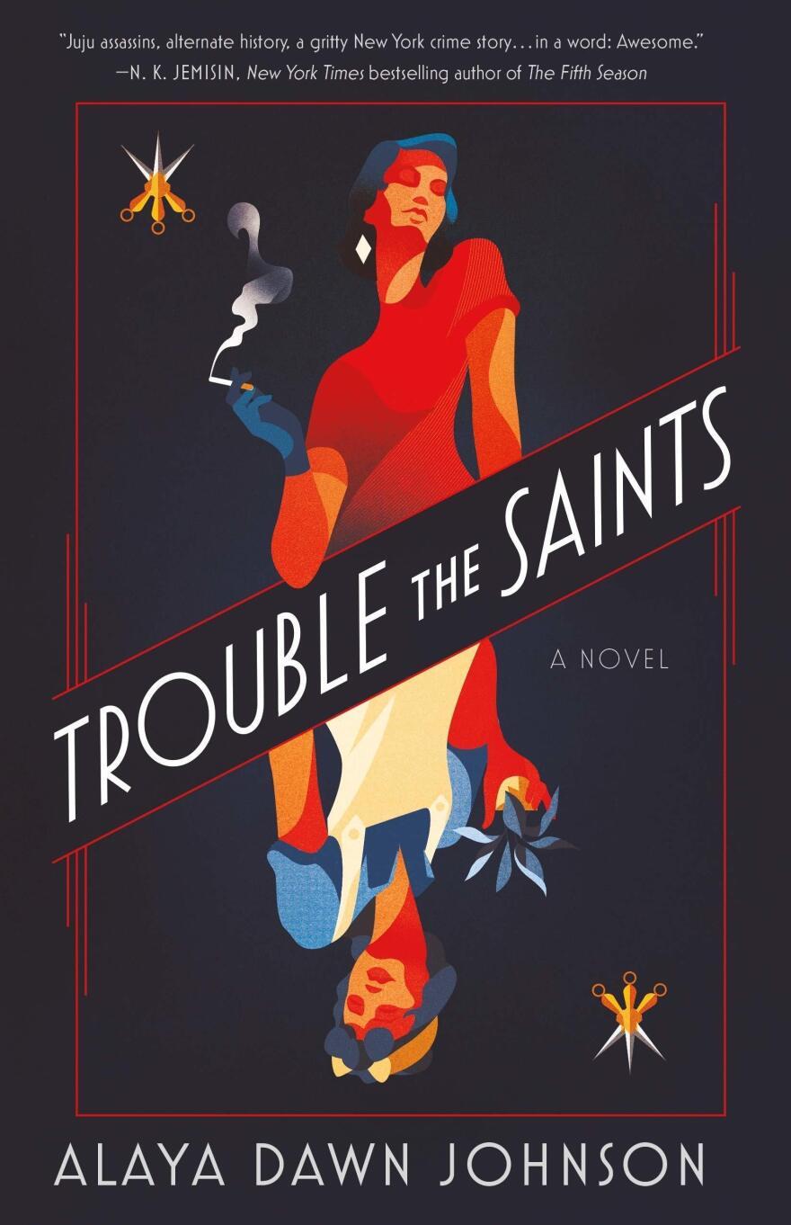 Trouble the Saints, by Alaya Dawn Johnson