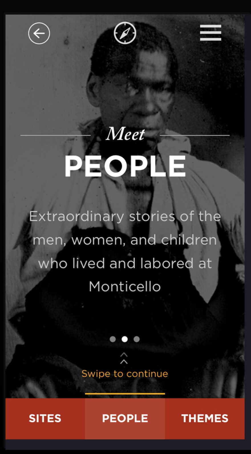 """The <a href=""""http://app.monticello.org/"""">Slavery at Monticello</a> smartphone app allows users to explore the lives of the slaves who lived on Mulberry Row. Users who visit Monticello can take advantage of the free app's geolocation feature to learn about specific sites there."""