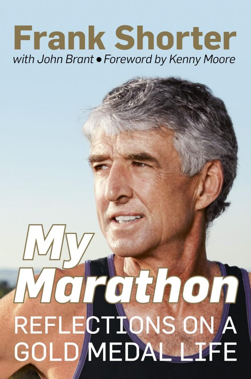 """""""My Marathon,"""" by Frank Shorter. (Courtesy of Rosdale Books)"""