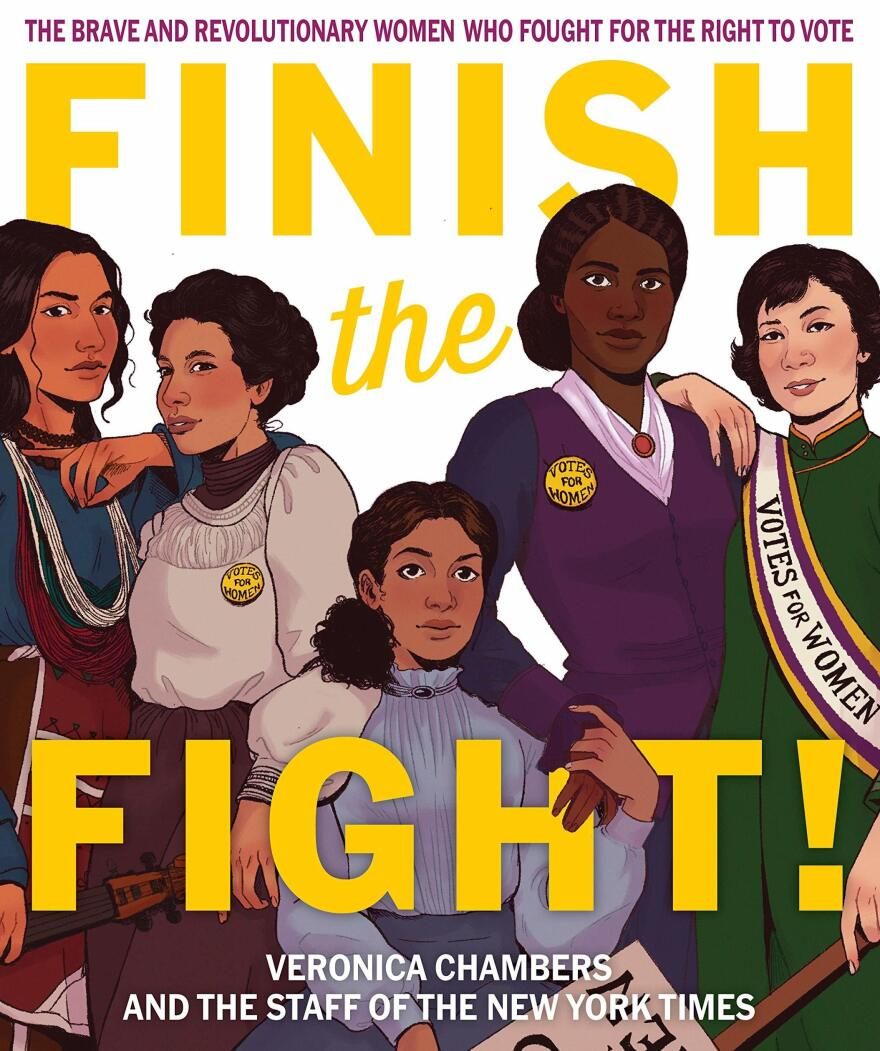 <em>Finish the Fight!: The Brave and Revolutionary Women Who Fought for the Right to Vote,</em> by Veronica Chambers and the Staff of The New York Times