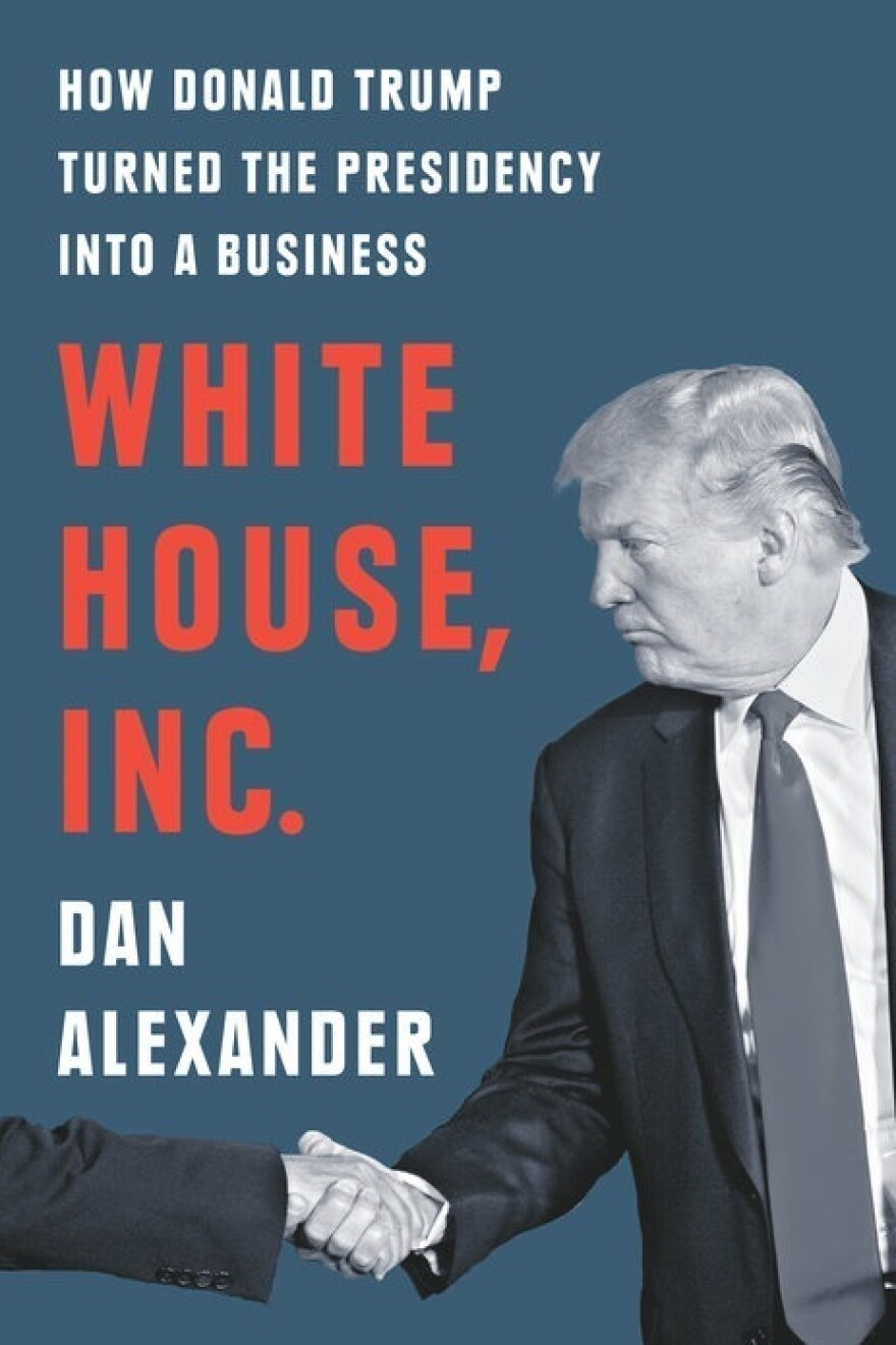 <em>White House, Inc.</em>, by Dan Alexander