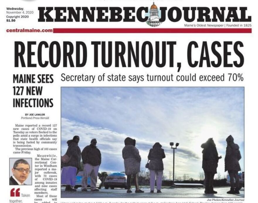 The front page of Maine's <em>Kennebec</em> <em>Journal </em>on Wednesday featured both record-setting voter turnout and record numbers of coronavirus cases.