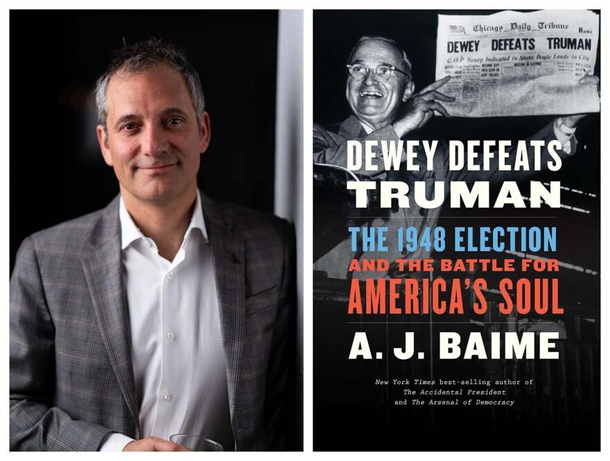 July 22, 2020 A.J. Baime Dewey Defeats Truman