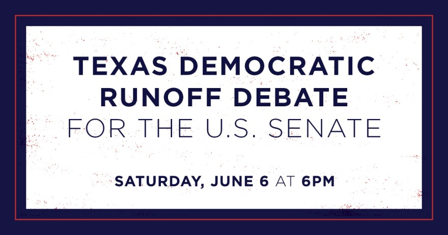 Texas Democrat Runoff Debate For The U.S. Senate