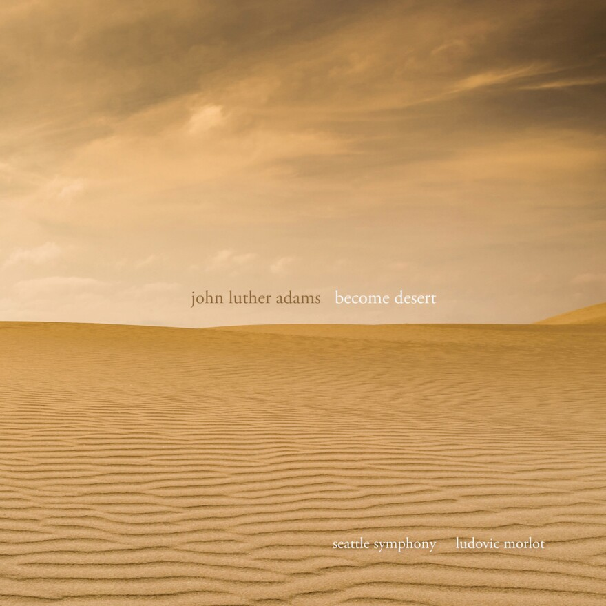 John Luther Adams, Become Desert
