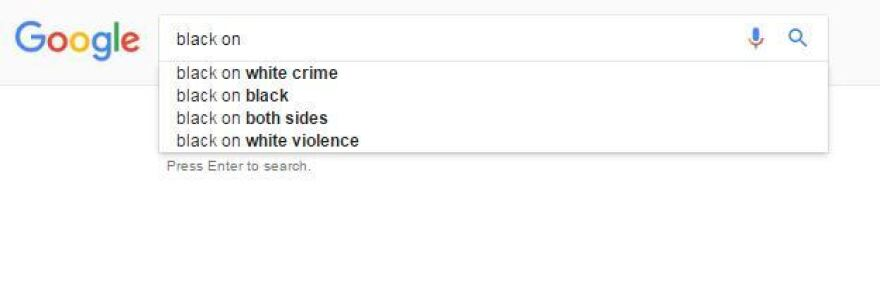"Google suggests four possible search terms for users who have typed in ""black on,"" including ""black on white crime."" This search was conducted by NPR on Jan. 5."
