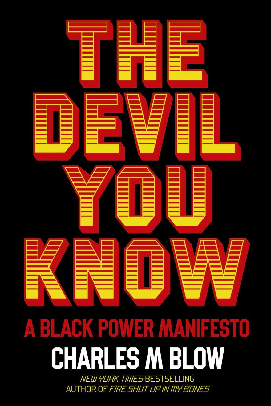 <em>The Devil You Know: A Black Power Manifesto</em> by Charles M. Blow