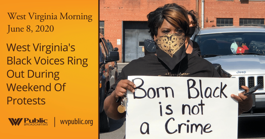 060820 West Virginia's Black Voices Ring Out During Weekend Of Protests