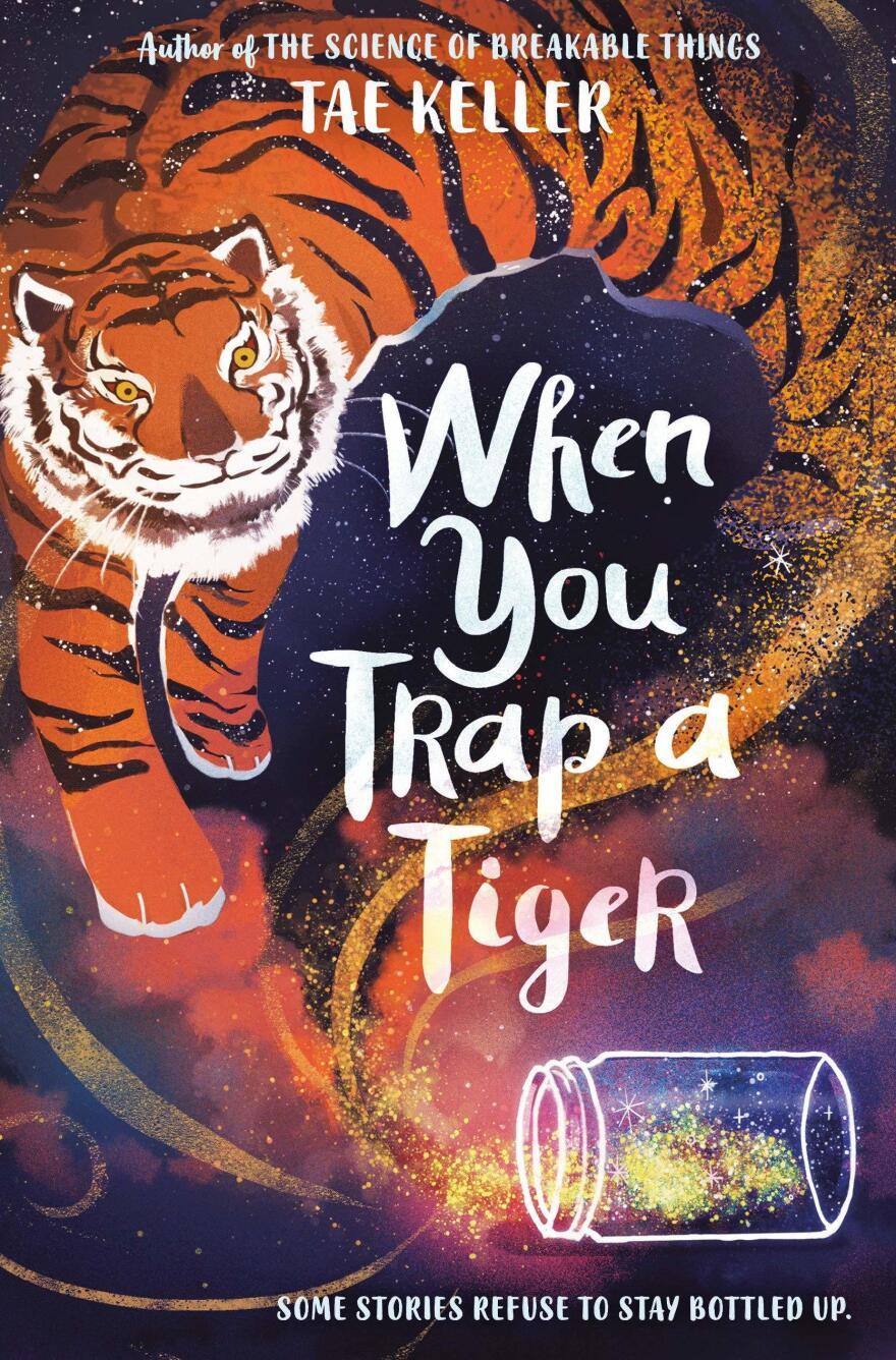 <em>When You Trap a Tiger</em> by Tae Keller.